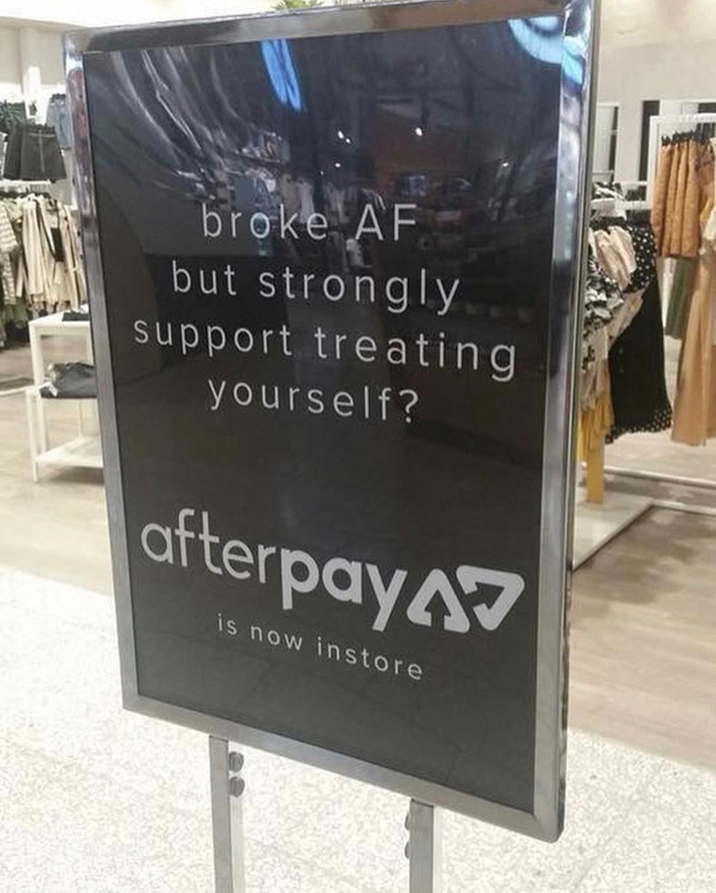 Irresponsible advertising with the AfterPay logo Broke AF